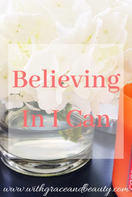 Believing In I Can - Finding your true potential and reaching your goals | www.withgraceandbeauty.com